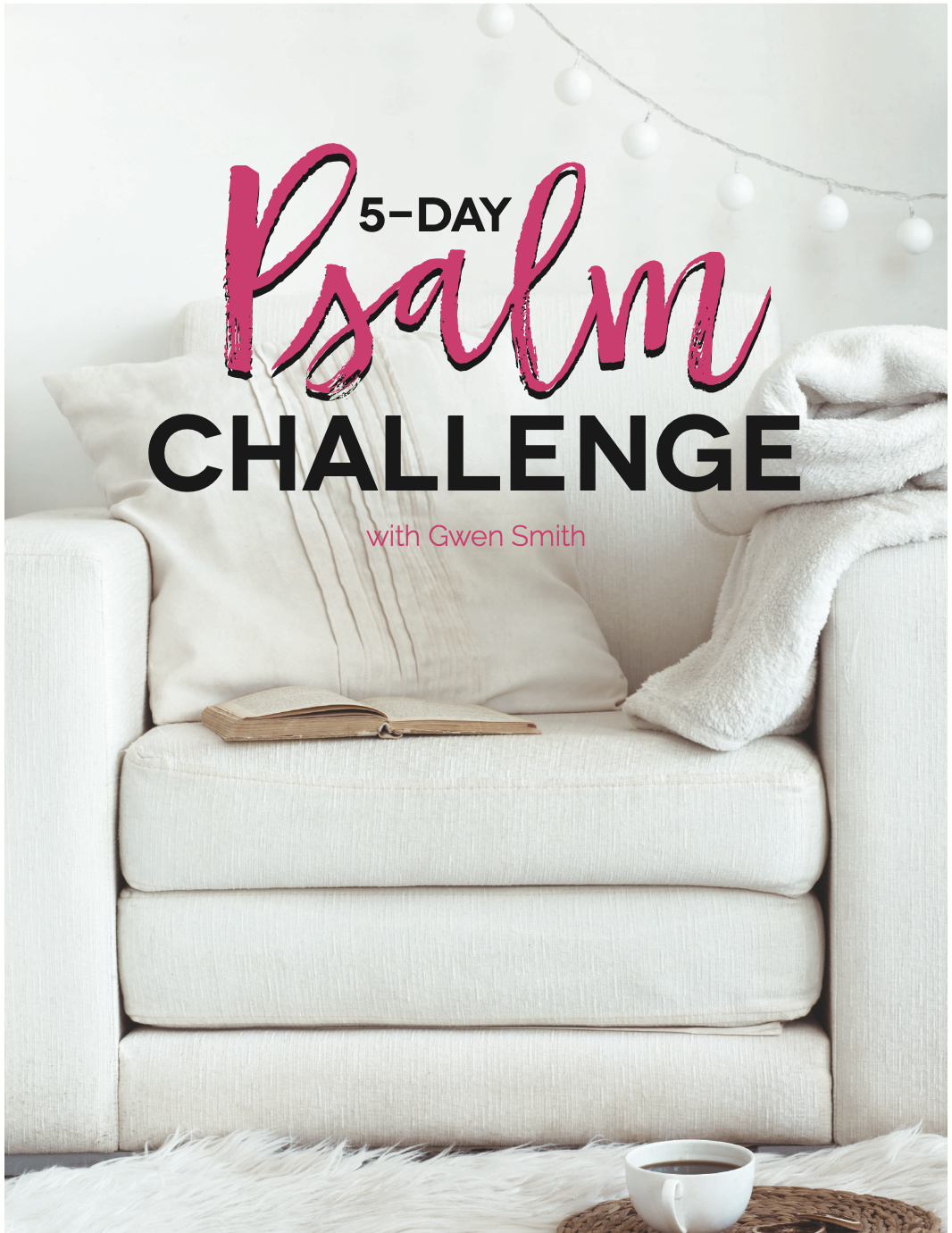 Free 5-Day Psalm Challenge with Gwen Smith