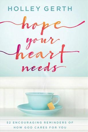 Macintosh HD:Users:kimberlyabe:Desktop:Hope Your Heart Needs.png